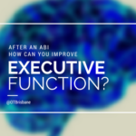 After A Neurological Event How Can You Improve Executive Function?