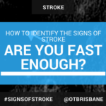 How To Identify The Signs of Stroke: Are You FAST Enough?