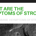 A Guide To What Are Stroke Symptoms