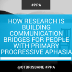 Primary Progressive Aphasia: How new research is building communication bridges for people with rare form of dementia