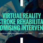 Virtual Reality For Stroke Rehabilitation: A Promising Intervention