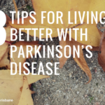 3 Tips for Living with Parkinson's Disease