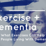 What Exercises Can Help People Living With Dementia