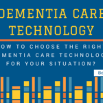How to choose the right dementia care technology