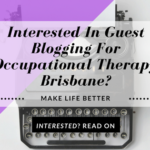 Guest Blogging For Occupational Therapy Brisbane