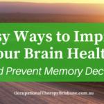 5 Easy Ways To Improve Your Brain Health