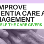 How To Improve Dementia Care Management