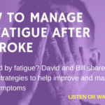 How To Manage My Fatigue After A Stroke