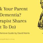 Think Your Parent Has Dementia (Therapist Shares What To Do)