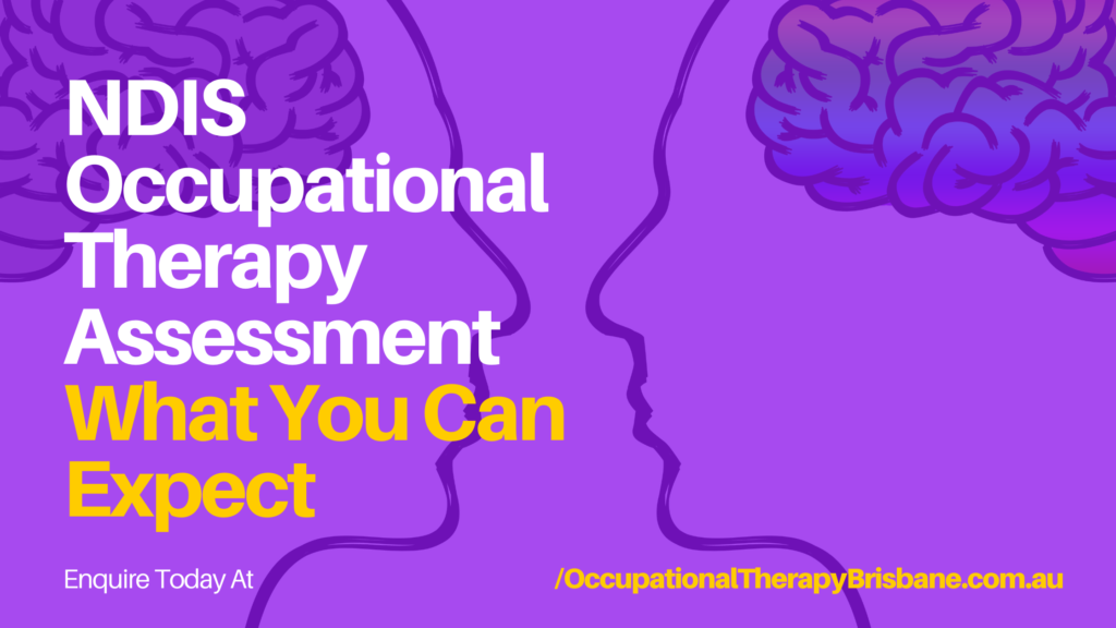 NDIS Occupational Therapy Assessment What You Can Expect