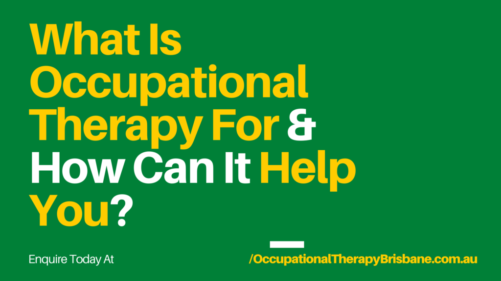 What Is Occupational Therapy For